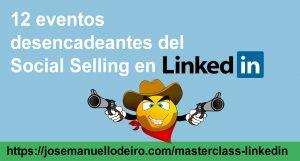 12-eventos-desencadenantes-Social Selling-Jose-Manuel-Lodeiro-Experto-LinkedIn-Curso-Linkedin-Social-Selling