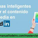 Contenido multimedia en LinkedIn para un perfil más atractivo