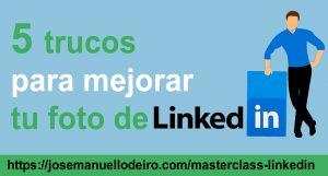5--trucos-para-mejorar-tu-perfil-linkedin-Jose-Manuel-Lodeiro-Experto-LinkedIn-Social-Selling